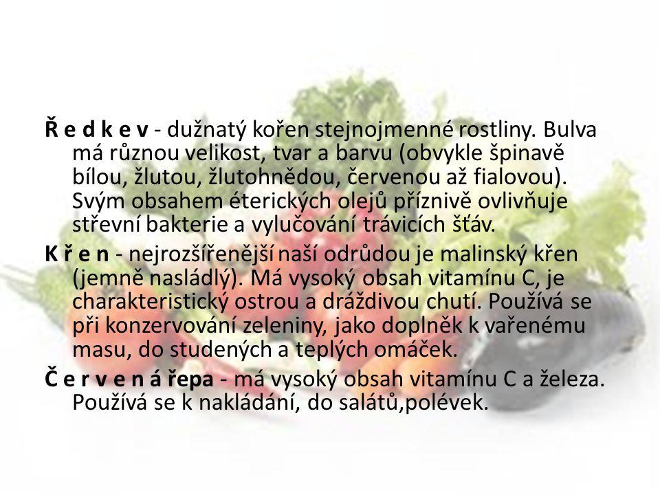 Kořeninová Jsou to čerstvé natě, které obsahují vonné a chuťově výrazné látky (silice).Pro tyto rostliny je charakteristické, že jejich natě v čerstvém stavu se používají jako zelenina a sušené jako koření.