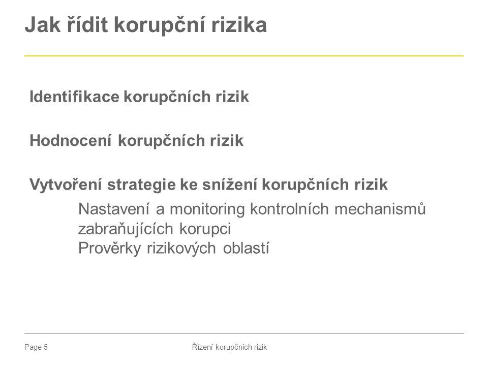Page 5 Jak řídit korupční rizika Identifikace korupčních rizik Hodnocení korupčních rizik Vytvoření strategie ke snížení korupčních rizik Nastavení a
