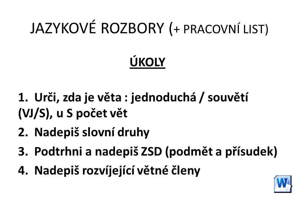 JAZYKOVÉ ROZBORY ( + PRACOVNÍ LIST) ÚKOLY 1.