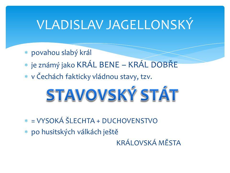  Vladislav po nástupu na trůn podporuje katolíky  ROSTE NAPĚTÍ krvavé nepokoje v Praze  situace uklidněna až na sněmu v Kutné Hoře 1485  domluven náboženský smír  vzájemná tolerance mezi KATOLÍKY a HUSITY KUTNOHORSKÝ SMÍR