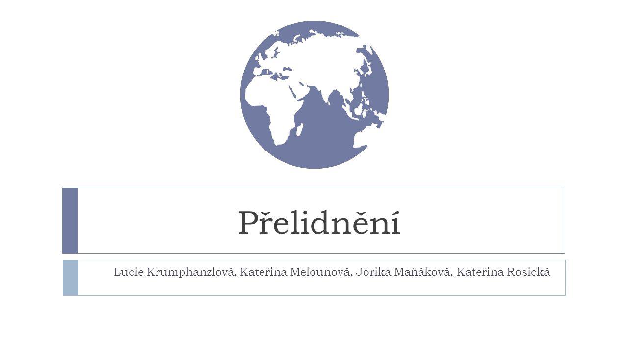 Přelidnění Lucie Krumphanzlová, Kateřina Melounová, Jorika Maňáková, Kateřina Rosická