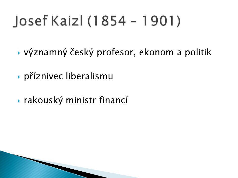  významný český profesor, ekonom a politik  příznivec liberalismu  rakouský ministr financí