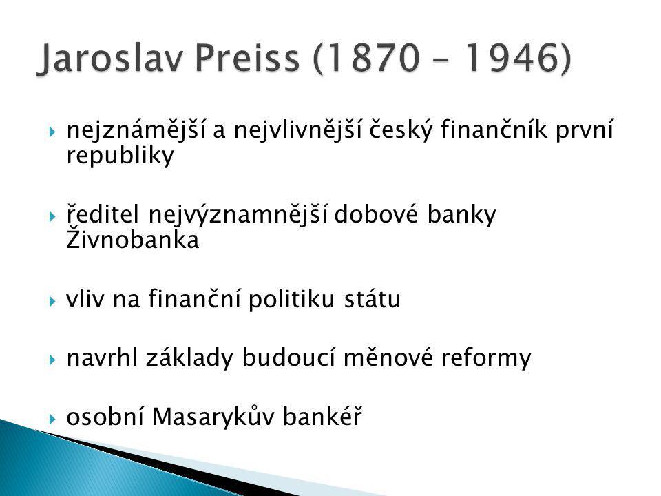  nejznámější a nejvlivnější český finančník první republiky  ředitel nejvýznamnější dobové banky Živnobanka  vliv na finanční politiku státu  navrhl základy budoucí měnové reformy  osobní Masarykův bankéř