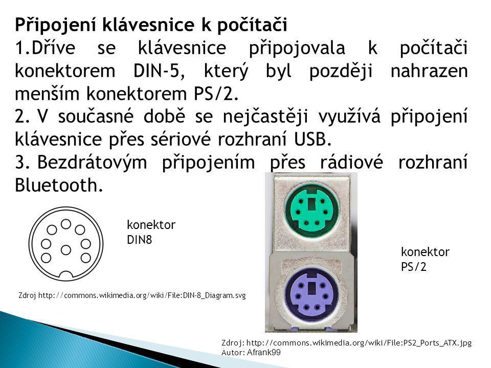 Připojení klávesnice k počítači 1.Dříve se klávesnice připojovala k počítači konektorem DIN-5, který byl později nahrazen menším konektorem PS/2. 2. V