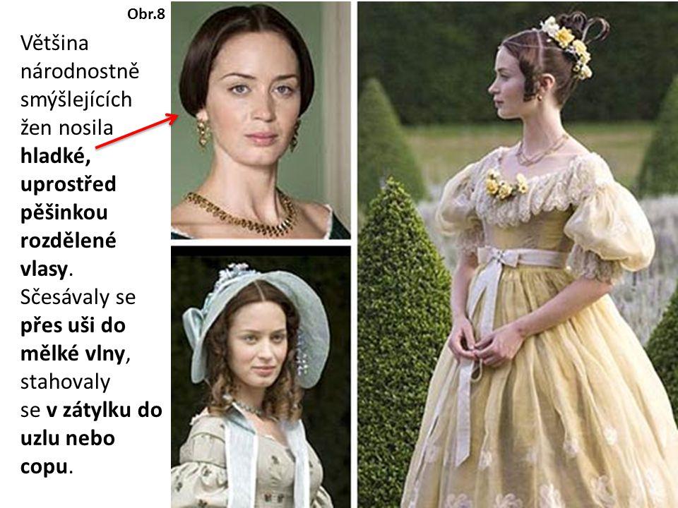 Většina národnostně smýšlejících žen nosila hladké, uprostřed pěšinkou rozdělené vlasy.