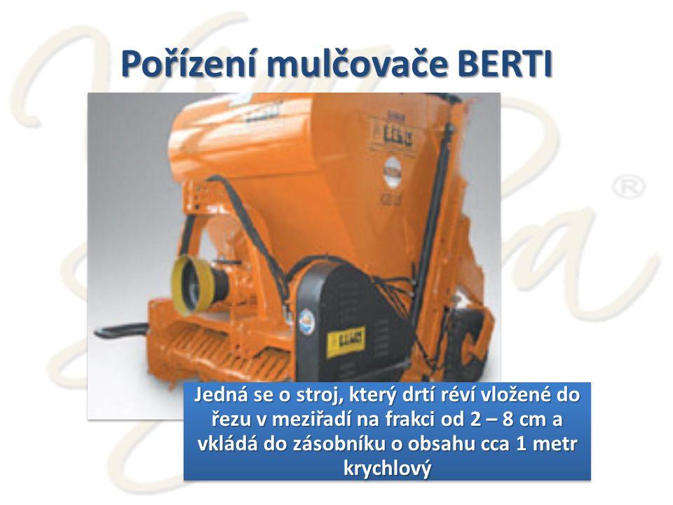 Pořízení mulčovače BERTI Jedná se o stroj, který drtí réví vložené do řezu v meziřadí na frakci od 2 – 8 cm a vkládá do zásobníku o obsahu cca 1 metr krychlový