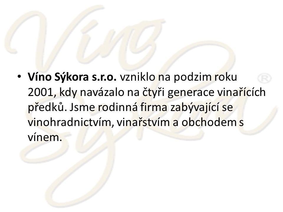 Víno Sýkora s.r.o.vzniklo na podzim roku 2001, kdy navázalo na čtyři generace vinařících předků.