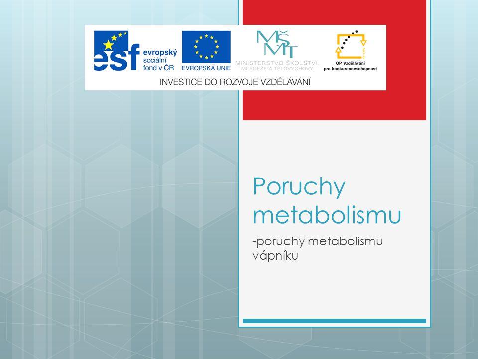 Poruchy metabolismu -poruchy metabolismu vápníku