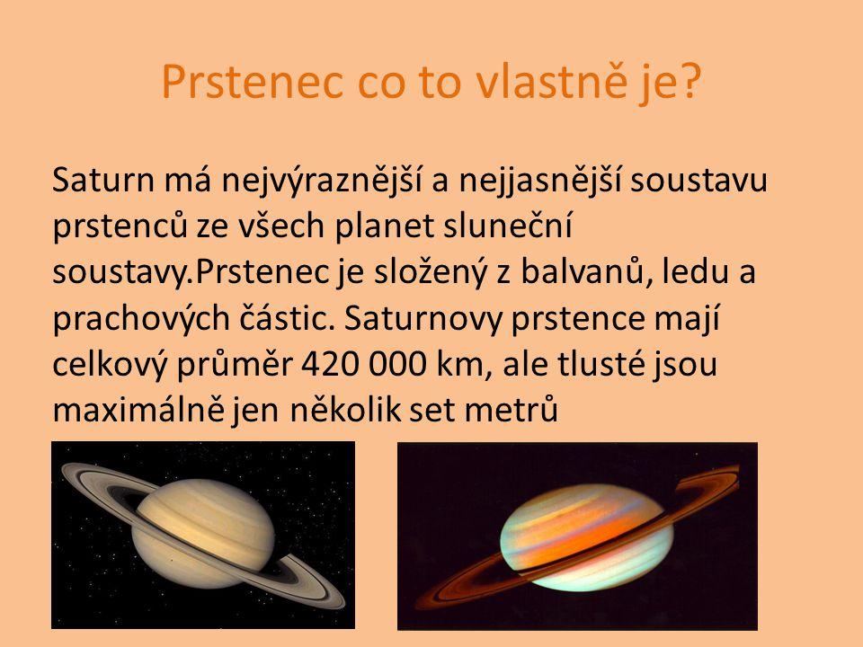 Prstenec co to vlastně je? Saturn má nejvýraznější a nejjasnější soustavu prstenců ze všech planet sluneční soustavy.Prstenec je složený z balvanů, le