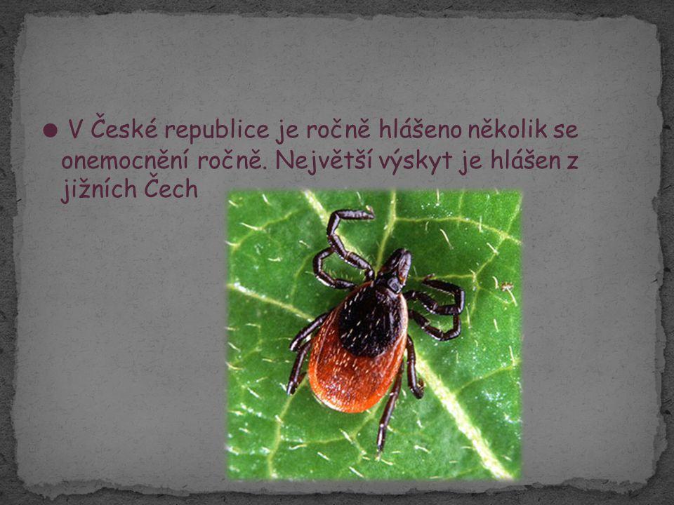 ● V České republice je ročně hlášeno několik se onemocnění ročně. Největší výskyt je hlášen z jižních Čech
