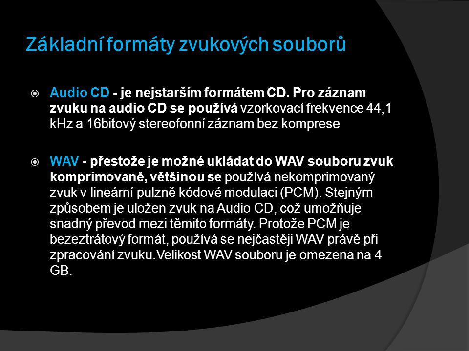 Základní formáty zvukových souborů  Audio CD - je nejstarším formátem CD. Pro záznam zvuku na audio CD se používá vzorkovací frekvence 44,1 kHz a 16b