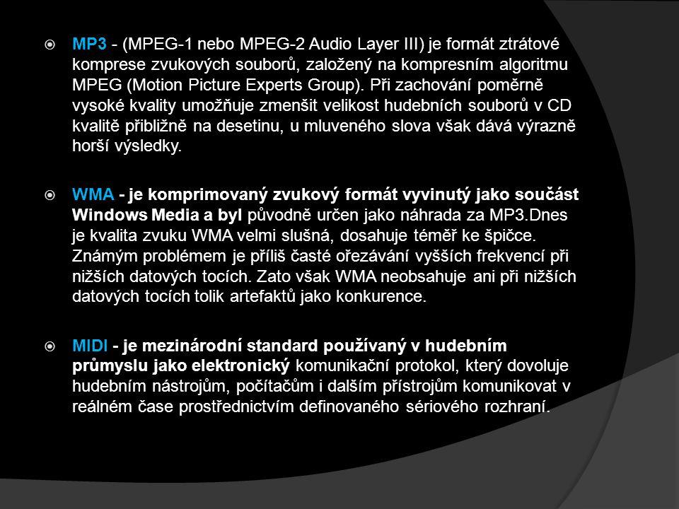  MP3 - (MPEG-1 nebo MPEG-2 Audio Layer III) je formát ztrátové komprese zvukových souborů, založený na kompresním algoritmu MPEG (Motion Picture Expe