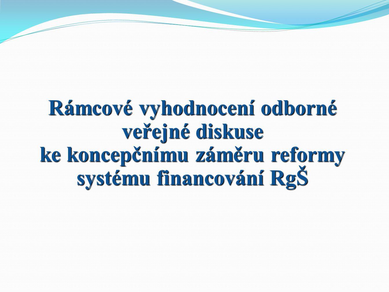 Rámcové vyhodnocení odborné veřejné diskuse ke koncepčnímu záměru reformy systému financování RgŠ