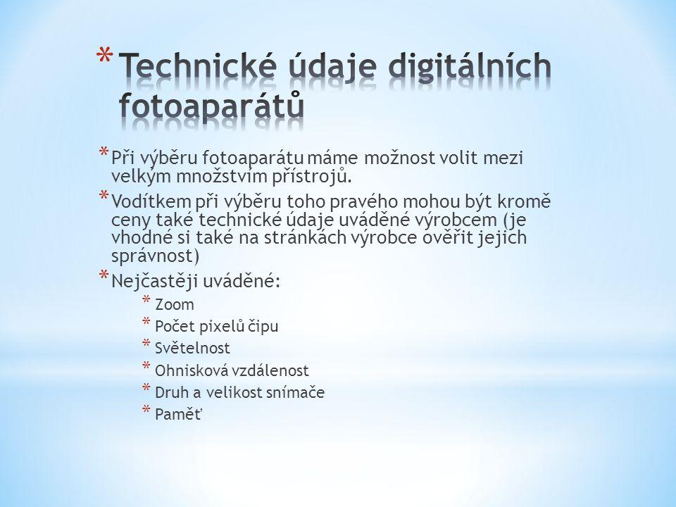 * Při výběru fotoaparátu máme možnost volit mezi velkým množstvím přístrojů. * Vodítkem při výběru toho pravého mohou být kromě ceny také technické úd