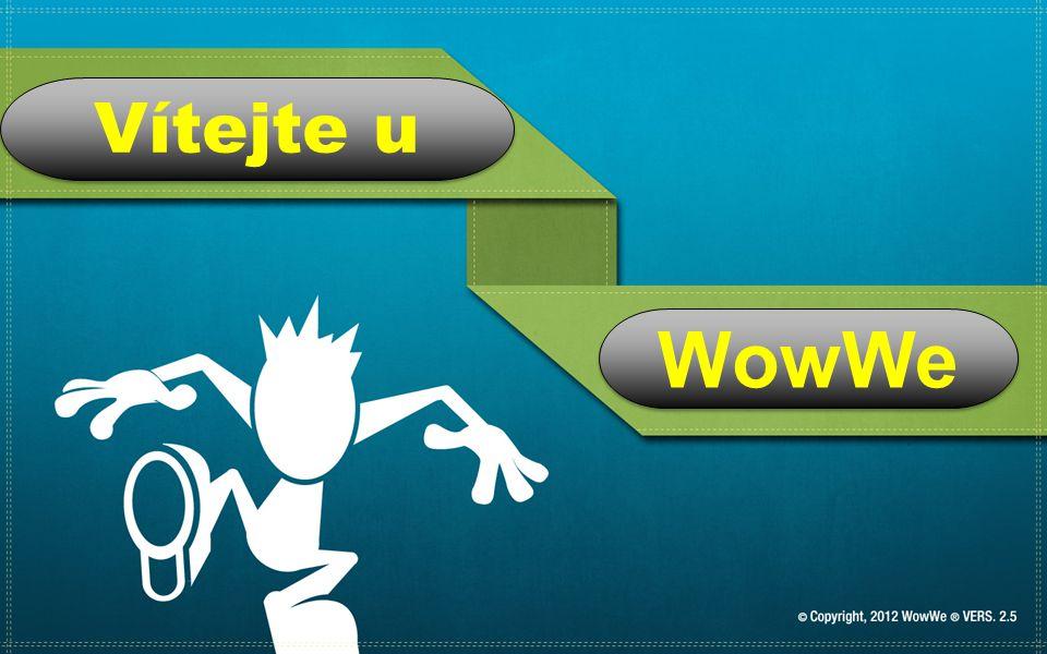 Copyright, 2011 WowWe® VERS. 2.0 Vítejte u WowWe