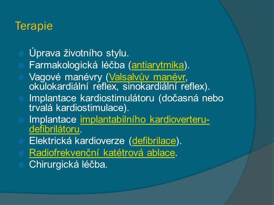 Terapie  Úprava životního stylu.  Farmakologická léčba (antiarytmika).antiarytmika  Vagové manévry (Valsalvův manévr, okulokardiální reflex, sinoka