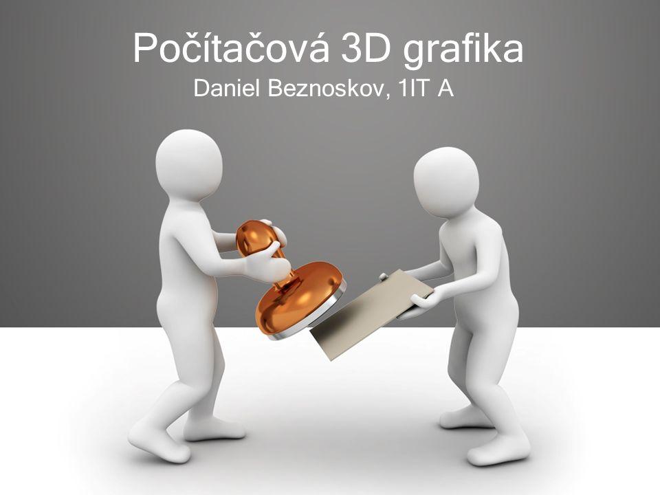 Počítačová 3D grafika Daniel Beznoskov, 1IT A