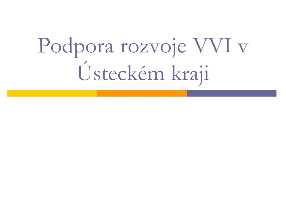 Podpora rozvoje VVI v Ústeckém kraji