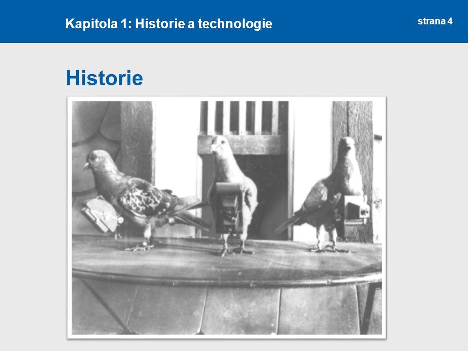 strana 4 Historie Kapitola 1: Historie a technologie