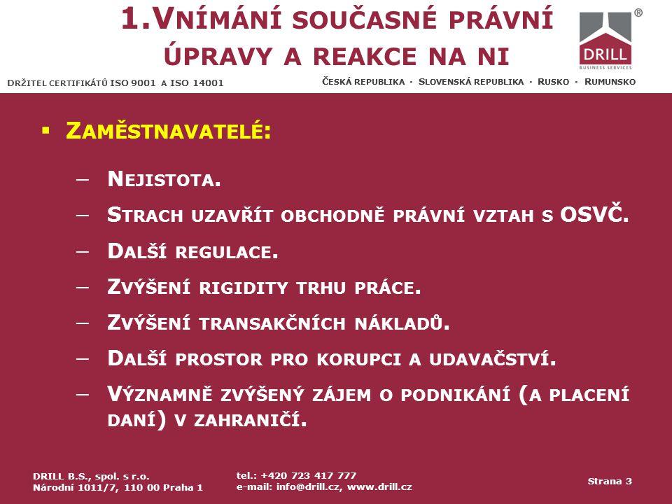 D RŽITEL CERTIFIKÁTŮ ISO 9001 A ISO 14001 Č ESKÁ REPUBLIKA · S LOVENSKÁ REPUBLIKA · R USKO · R UMUNSKO 3.