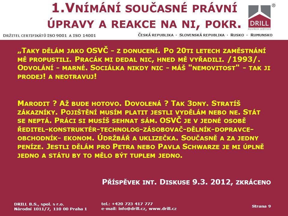 D RŽITEL CERTIFIKÁTŮ ISO 9001 A ISO 14001 Č ESKÁ REPUBLIKA · S LOVENSKÁ REPUBLIKA · R USKO · R UMUNSKO 2.