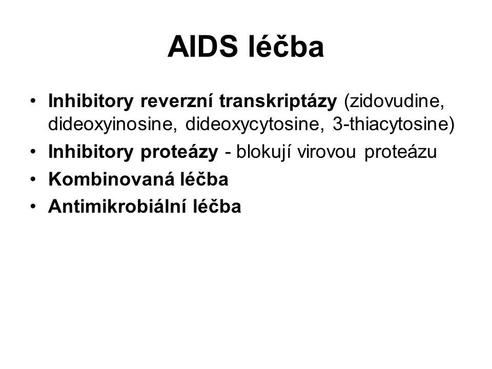 AIDS léčba Inhibitory reverzní transkriptázy (zidovudine, dideoxyinosine, dideoxycytosine, 3-thiacytosine) Inhibitory proteázy - blokují virovou prote
