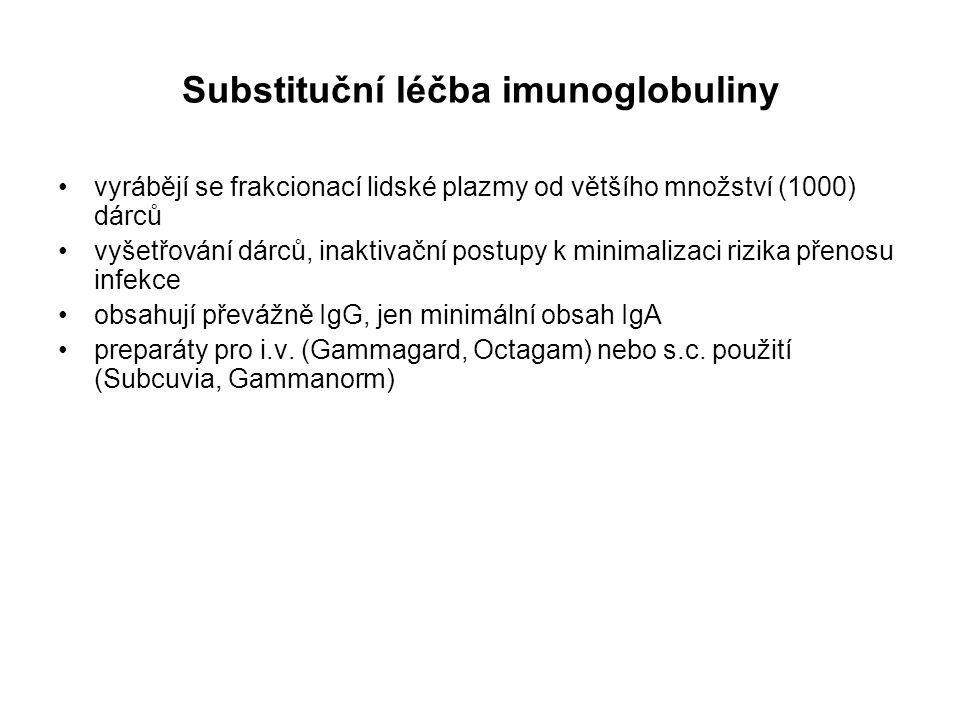 Substituční léčba imunoglobuliny vyrábějí se frakcionací lidské plazmy od většího množství (1000) dárců vyšetřování dárců, inaktivační postupy k minim