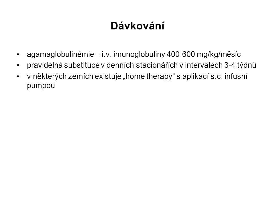 Dávkování agamaglobulinémie – i.v. imunoglobuliny 400-600 mg/kg/měsíc pravidelná substituce v denních stacionářích v intervalech 3-4 týdnů v některých