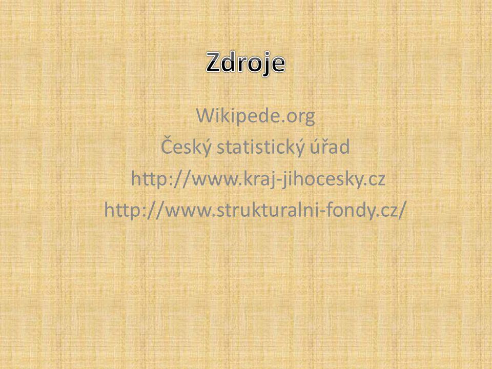 Wikipede.org Český statistický úřad http://www.kraj-jihocesky.cz http://www.strukturalni-fondy.cz/