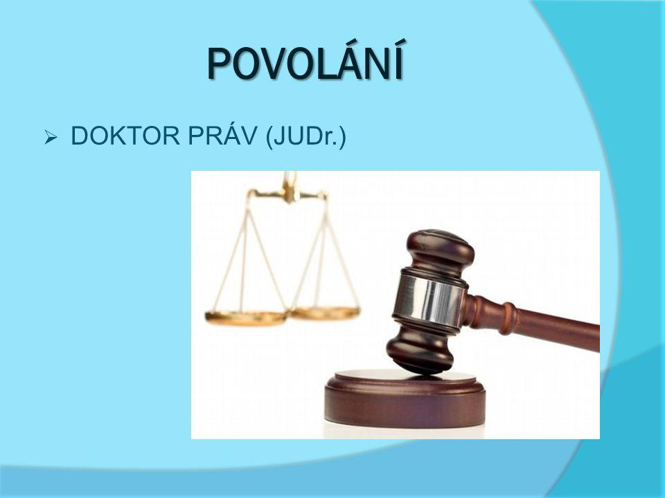 PRÁVNICKÉ PROFESE  soudce  advokát  státní zástupce  notář  soudní exekutor