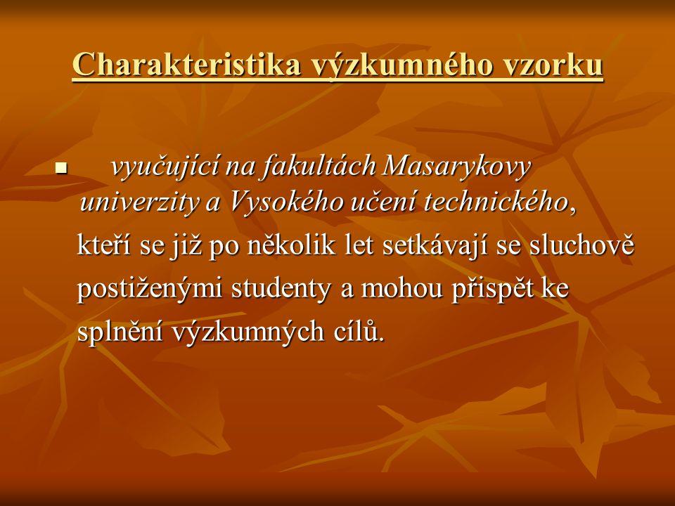 Charakteristika výzkumného vzorku vyučující na fakultách Masarykovy univerzity a Vysokého učení technického, vyučující na fakultách Masarykovy univerz