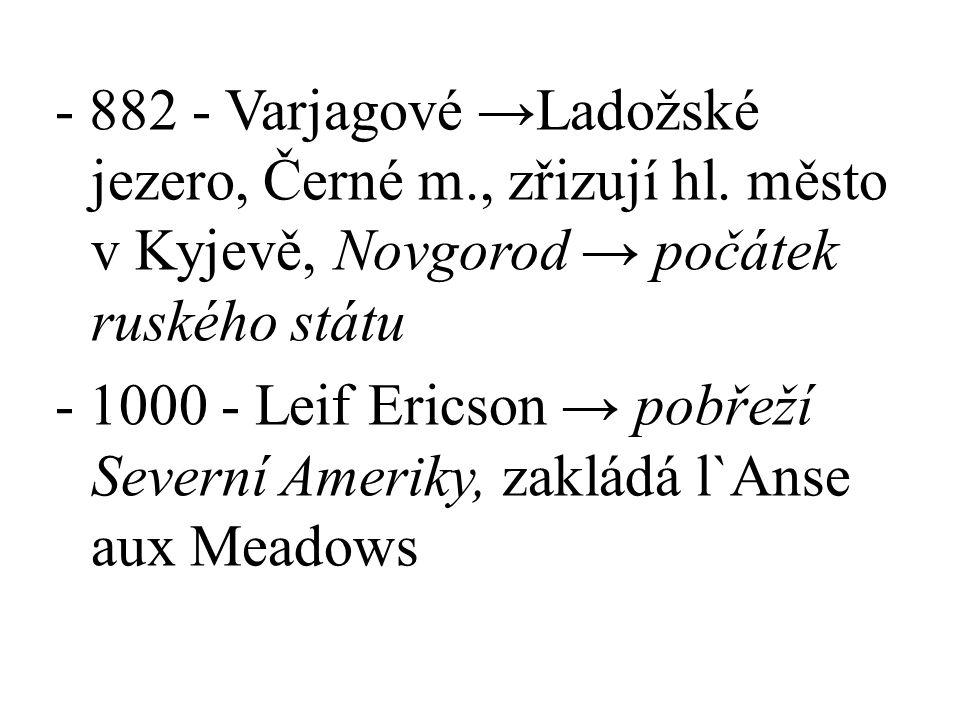 - 882 - Varjagové →Ladožské jezero, Černé m., zřizují hl.