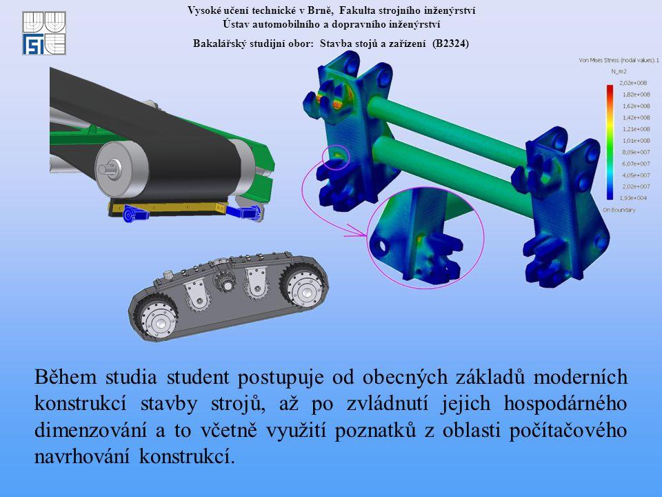 Během studia student postupuje od obecných základů moderních konstrukcí stavby strojů, až po zvládnutí jejich hospodárného dimenzování a to včetně využití poznatků z oblasti počítačového navrhování konstrukcí.