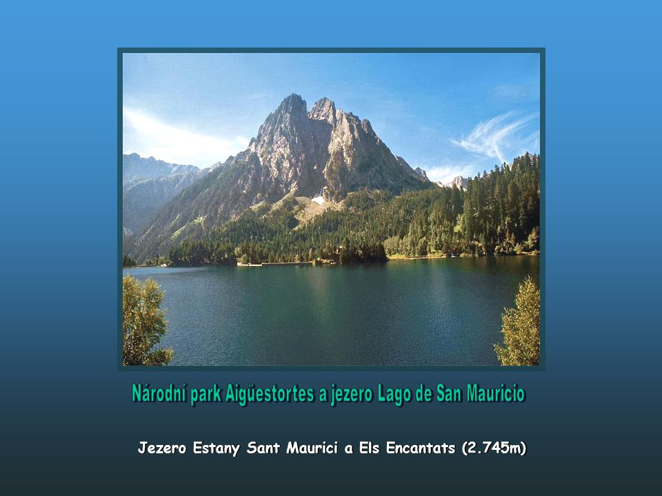 Jezero Estany Sant Maurici