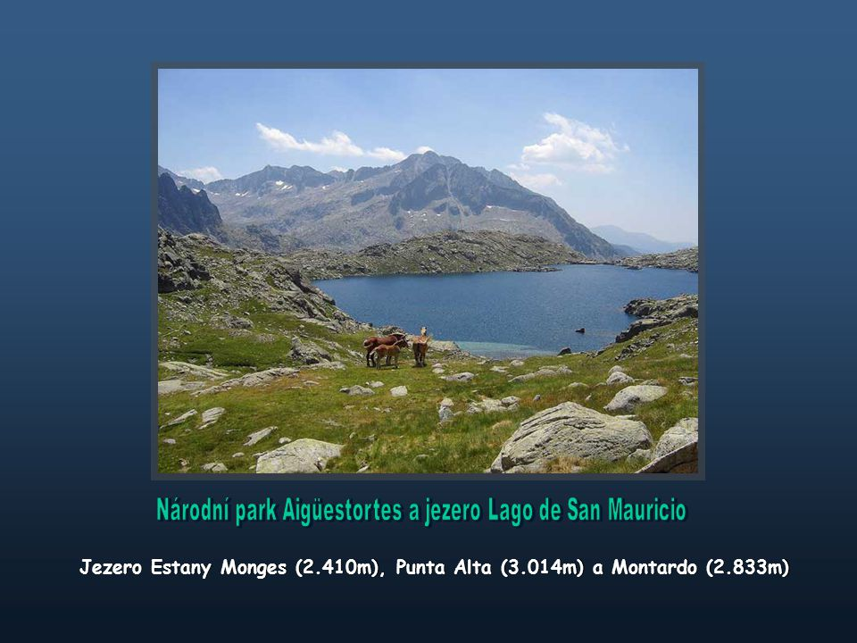 Jezero Estany Monges (2.410m), Punta Alta (3.014m) a Montardo (2.833m)