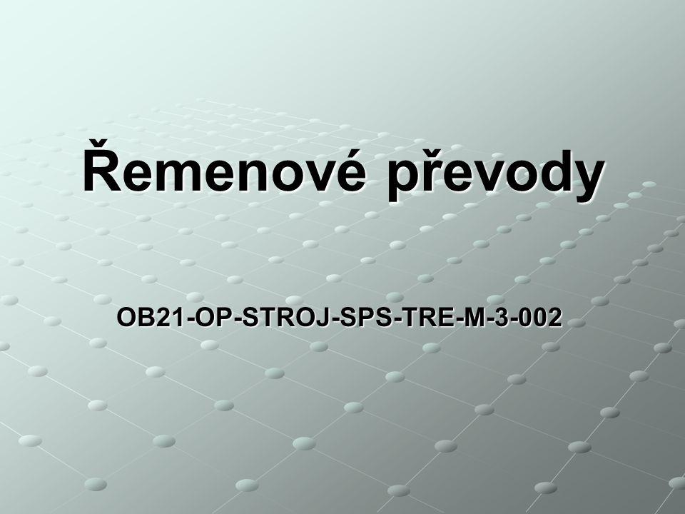 OB21-OP-STROJ-SPS-TRE-M-3-002 Řemenové převody