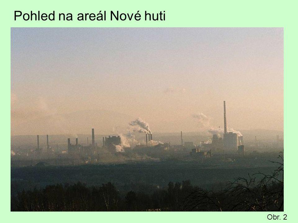 Pohled na areál Nové huti Obr. 2