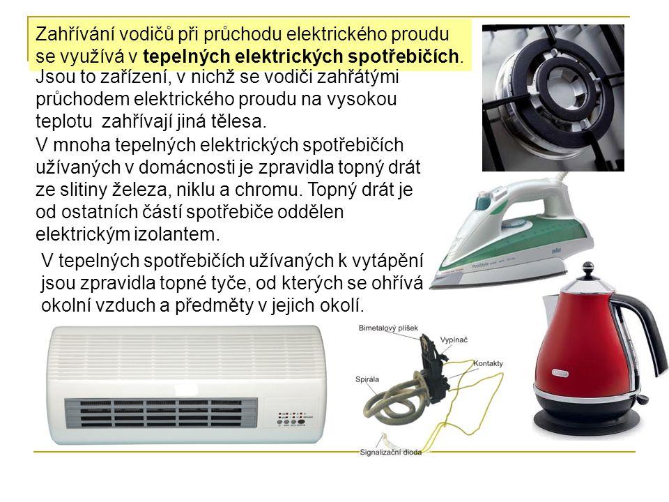Zahřívání vodičů při průchodu elektrického proudu se využívá v tepelných elektrických spotřebičích. Jsou to zařízení, v nichž se vodiči zahřátými průc