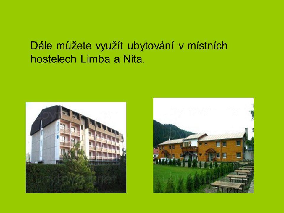 Dále můžete využít ubytování v místních hostelech Limba a Nita.