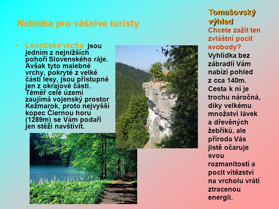 Nabídka pro vášnivé turisty Levočské vrchy jsou jedním z nejnižších pohoří Slovenského ráje. Avšak tyto malebné vrchy, pokryté z velké části lesy, jso
