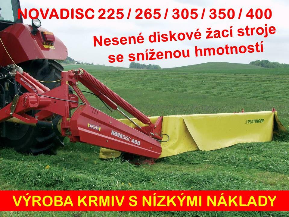 Nesené diskové žací stroje se sníženou hmotností NOVADISC 225 / 265 / 305 / 350 / 400 VÝROBA KRMIV S NÍZKÝMI NÁKLADY