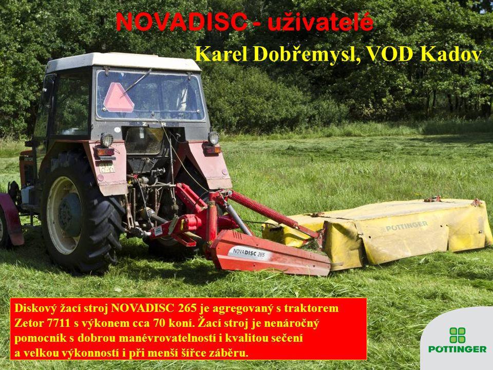 NOVADISC - u ž ivatelé Rodinná farma Rudolfa Krále Velké Svatoňovice okres Trutnov NOVADISC 400 v kombinaci s čelním žacím strojem dosahuje záběr soup