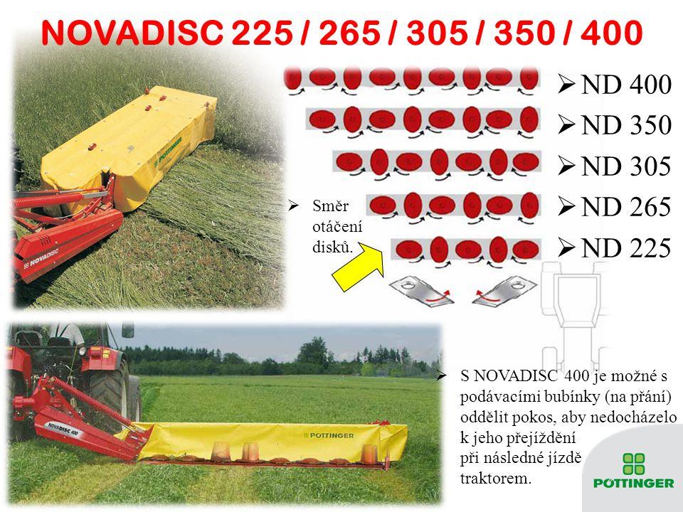NOVADISC 225 / 265 / 305 / 350 / 400 NN D 400 NN D 350 NN D 305 NN D 265 NN D 225  S NOVADISC 400 je možné s podávacími bubínky (na přání) oddělit pokos, aby nedocházelo k jeho přejíždění při následné jízdě traktorem.