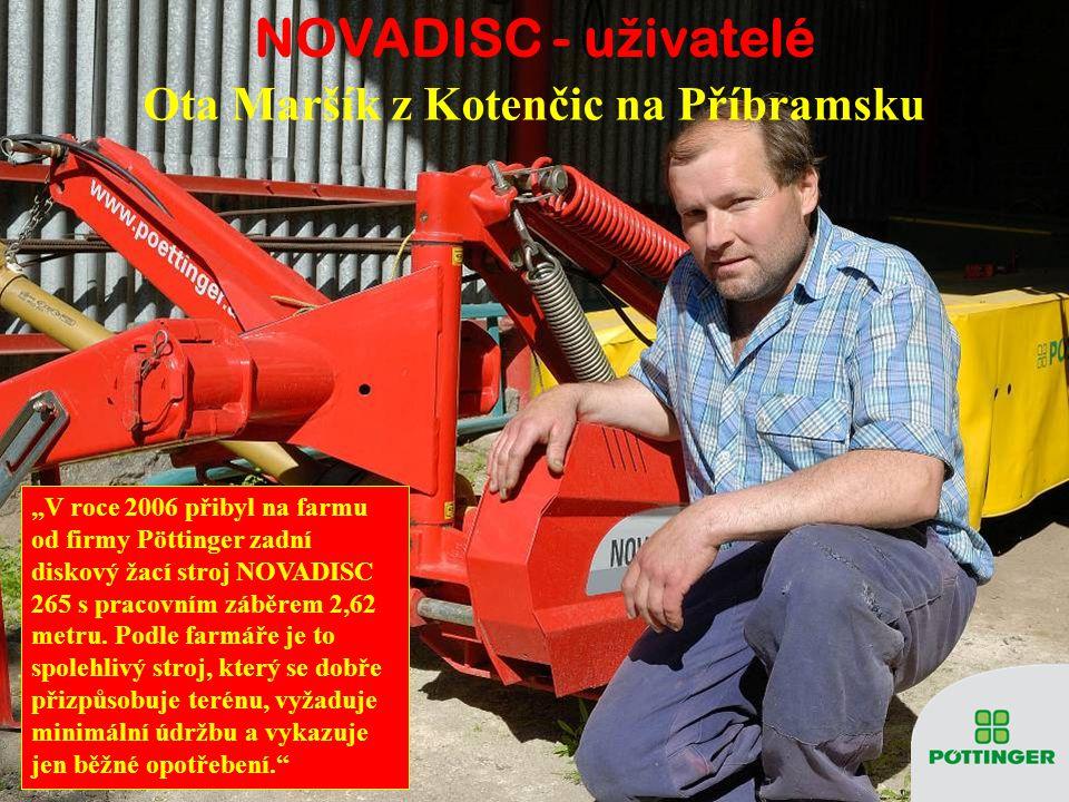 """NOVADISC - u ž ivatelé Ota Maršík z Kotenčic na Příbramsku """"V roce 2006 přibyl na farmu od firmy Pöttinger zadní diskový žací stroj NOVADISC 265 s pracovním záběrem 2,62 metru."""