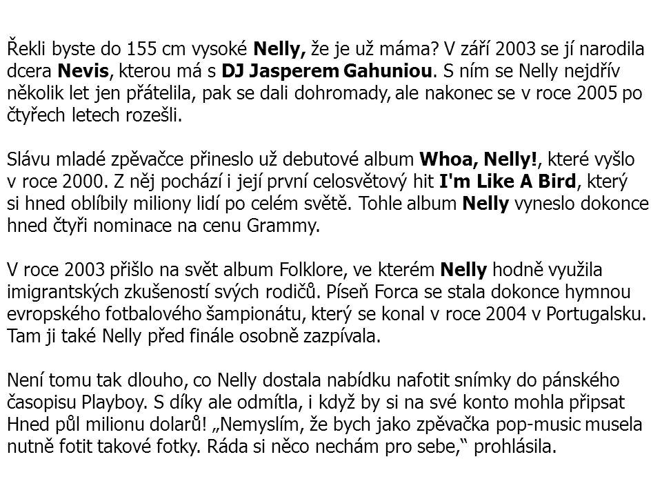Řekli byste do 155 cm vysoké Nelly, že je už máma.