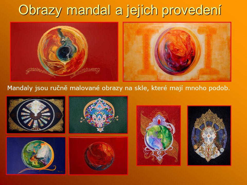 Obrazy mandal a jejich provedení Mandaly jsou ručně malované obrazy na skle, které mají mnoho podob.