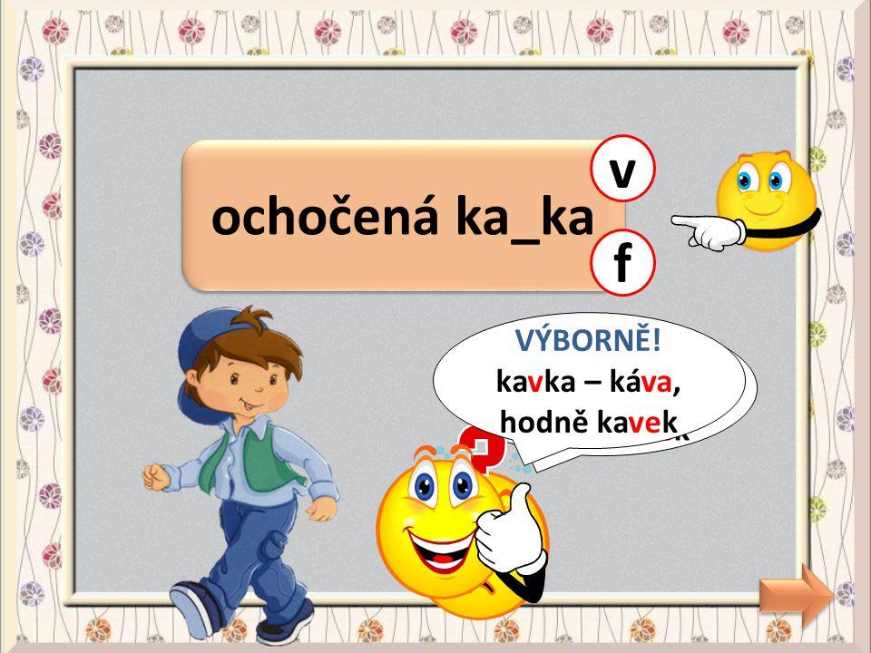 dlouhé ne_ty h CHYBA! nehty - nehet ch VÝBORNĚ! nehty - nehet