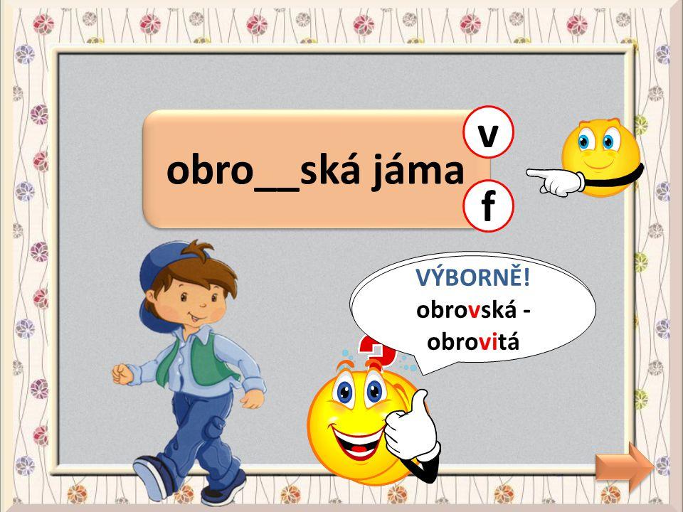 dva žlou__ky d CHYBA! žloutky – mají žlutou barvu t VÝBORNĚ! žloutky – mají žlutou barvu