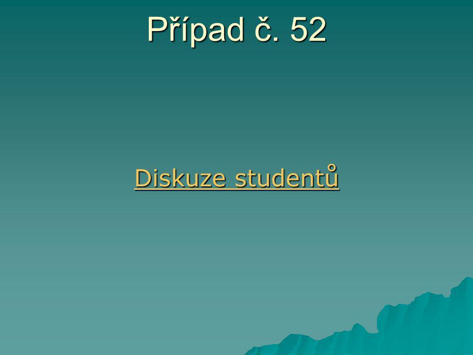 Případ č. 52 Diskuze studentů