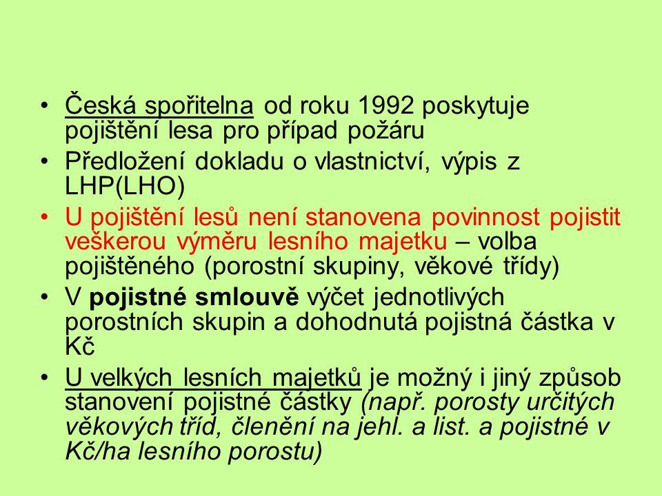 Česká spořitelna od roku 1992 poskytuje pojištění lesa pro případ požáru Předložení dokladu o vlastnictví, výpis z LHP(LHO) U pojištění lesů není stan
